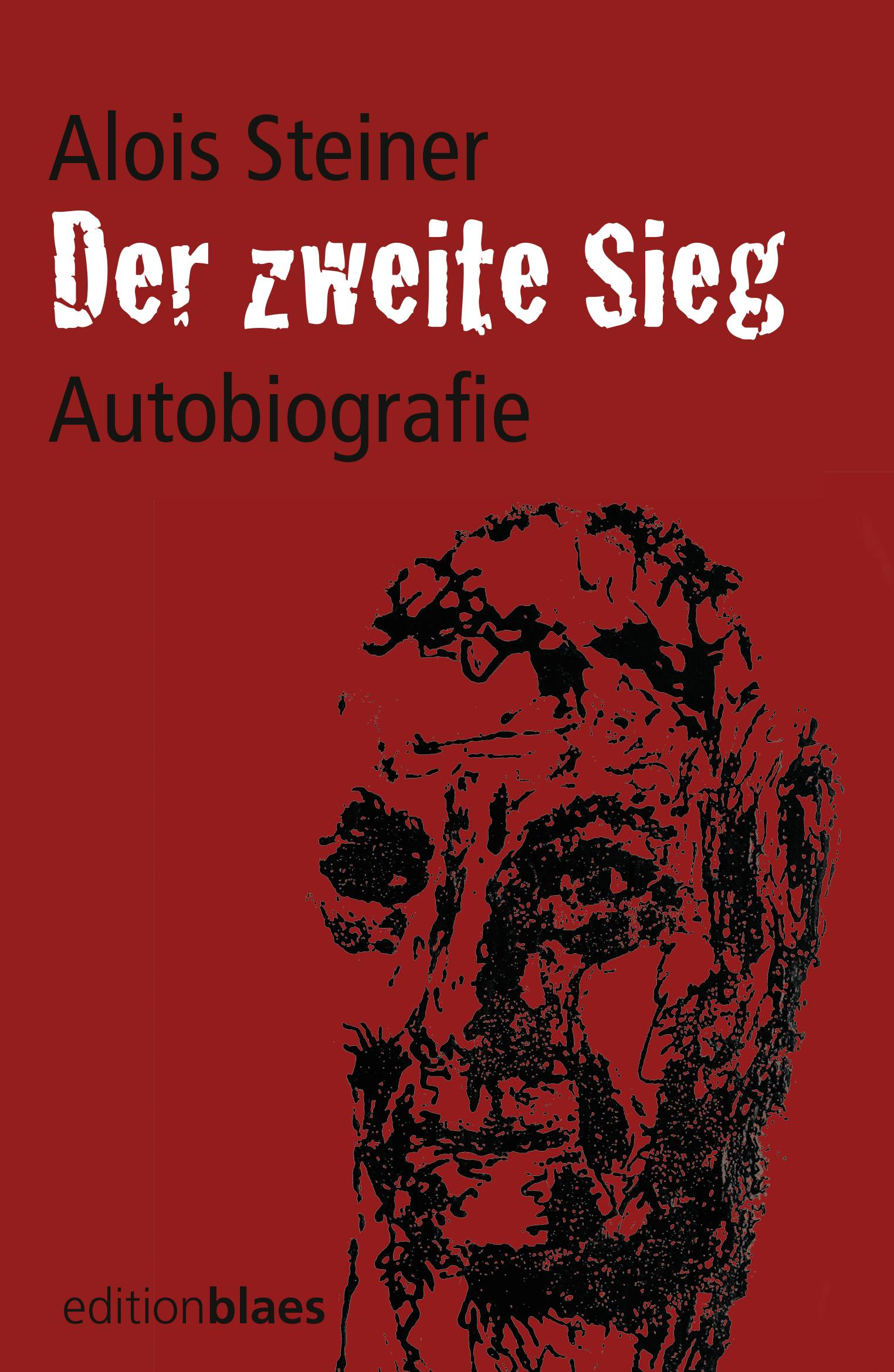 Alois Steiner - Der zweite Sieg Autobiografie
